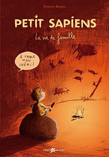 9782244497150: Petit Sapiens, Tome 1 : La vie de famille (préhistoire, homosapiens) ( périmé )