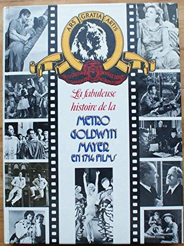 La fabuleuse histoire de la Metro Goldwyn Mayer en 1714 Films: N.N.