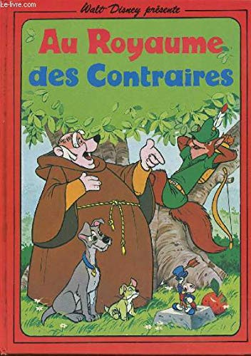 Au Royaume des Contraires (Walt Disney Presente) (9782245008300) by Unknown