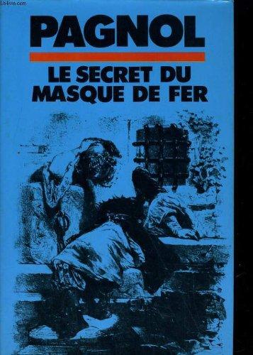 Le Secret Du Masque De Fer: Pagnol - Marcel