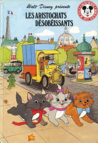 9782245016695: Les Aristochats désobéissants (Mickey club du livre)