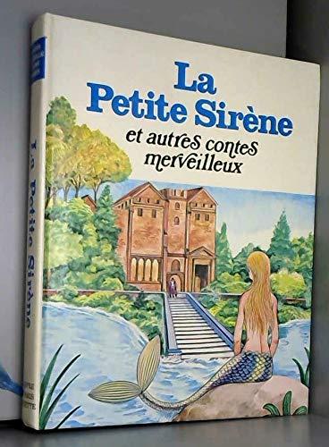 9782245016756: La Petite sirène : Et autres contes merveilleux (Contes des mille et une images)