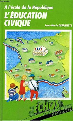L'Éducation civique : à l'école de la: Jean-Marie Despinette Anne