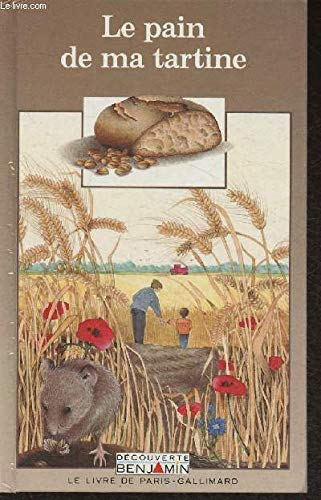 Le pain de ma tartine (Gallimard Jeunesse: Decouverte Benjamin, 5) (2245024273) by Odile Limousin