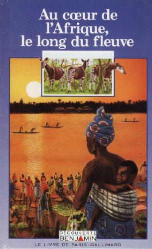 AU COEUR DE L'AFRIQUE, LE LONG DU FLEUVE: HENRY-BIABAUD, CHANTAL - GALLIMARD JEUNESSE, 1987 ...