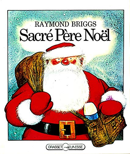 Pere Noel (French Edition) (2246001188) by Raymond Briggs