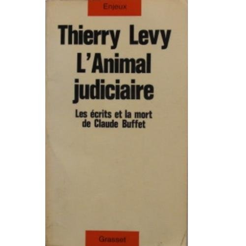 9782246001584: L'animal judiciaire: Les ecrits et la mort de Claude Buffet (Enjeux) (French Edition)