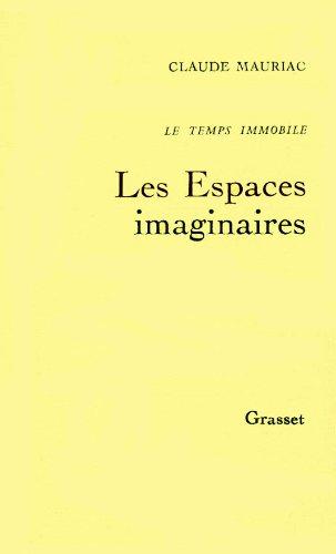 Les Espaces Imaginaires (Le Temps Immobile: 2): Mauriac, Claude