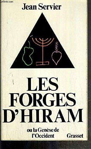 Les Forges d'Hiram. La genèse de l�Occident.: SERVIER (Jean)
