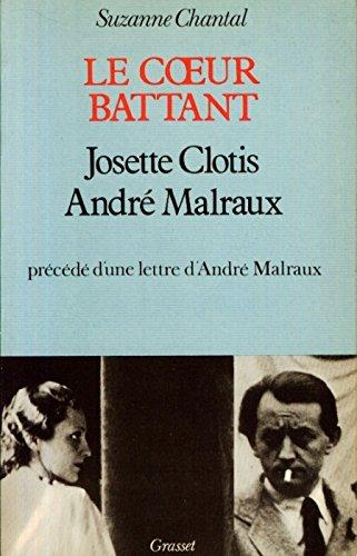 9782246003434: Le Coeur Battant : Josette Clotis , André Malraux