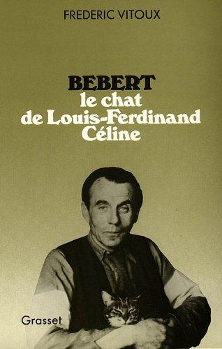 Bébert le chat de Louis-Ferdinand Céline: Frédéric Vitoux