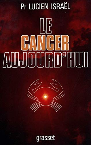 9782246003977: Le cancer aujourd'hui (French Edition)