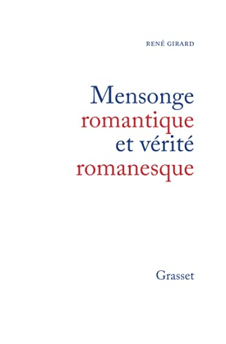9782246004073: Mensonge romantique et vérité romanesque