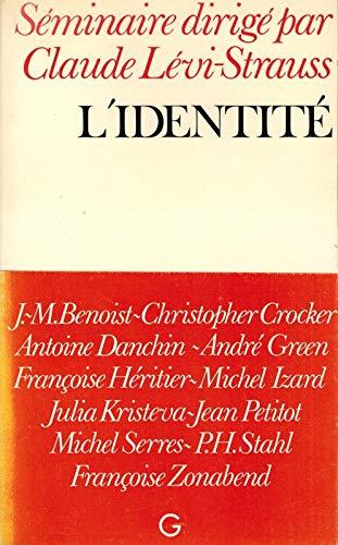 L'Identité - Séminaire interdisciplinaire dirigé par Claude: Lévi-Strauss L'Identité 1974-1975