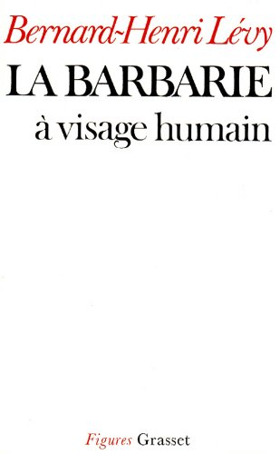 9782246004981: La barbarie à visage humain (Figures) (French Edition)