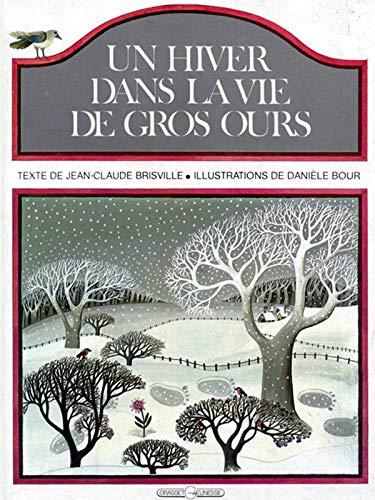 Un Hiver dans la vie de Gros-Ours: Danièle Bour; Jean-Claude