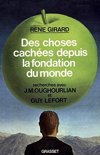 Des Choses cachées depuis la fondation du: René Girard