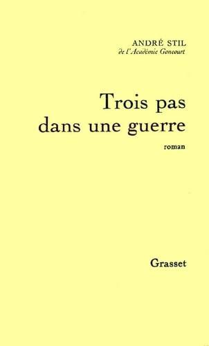 Trois pas dans une guerre (French Edition): Stil, Andre