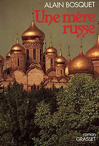 Une mère russe: [roman]: Alain Bosquet