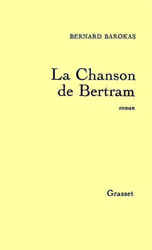 9782246006503: La chanson de Bertram: Ou, Le merveilleux voyage de Bertram autour de la Méditerranée (French Edition)