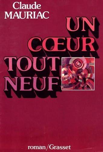 Un coeur tout neuf.: MAURIAC (Claude).