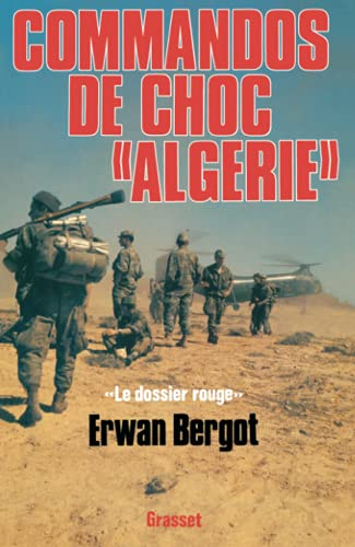 9782246009795: Commandos de choc Alg�rie : Le dossier rouge, services secrets contre F.L.N.