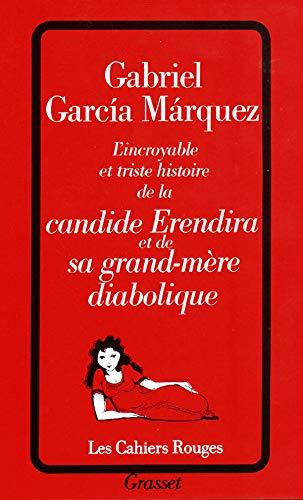 9782246054931: L'incroyable et triste histoire de la candide Erendira et de sa grand-mère diabolique (Les cahiers rouges)