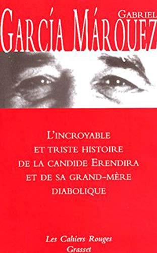 L'Incroyable triste histoire de Candide Erendira (French: Gabriel Garcia Marquez