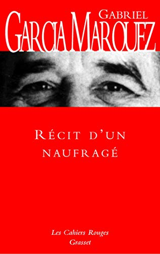 Recit d'un naufrage (French Edition) (2246084636) by Gabriel Garcia Marquez