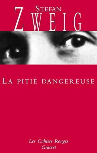 La piti? dangereuse: Zweig, Stefan