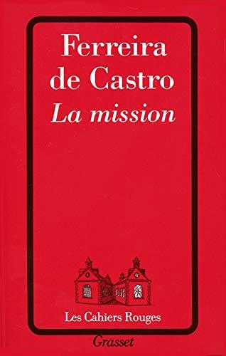 La mission: FERREIRA de CASTRO