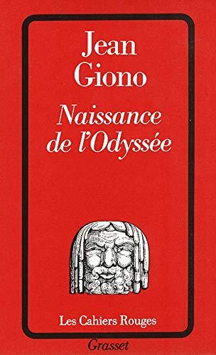 Naissance de l'Odyssée Giono, Jean: Naissance de l'Odyssée