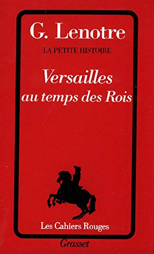 9782246138235: La petite histoire Tome 3 : Versailles au temps des rois