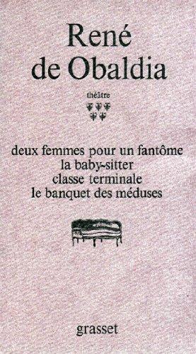 Theatre: deux femmes pour un fantome; la: Rene De Obaldia