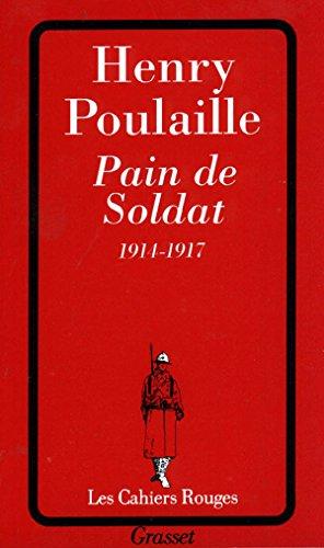 9782246157120: Pain de soldat, 1914-1917 (Les Cahiers Rouges)