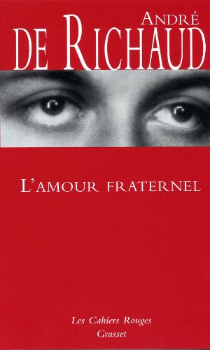 9782246159025: L'amour fraternel (Les cahiers rouges)