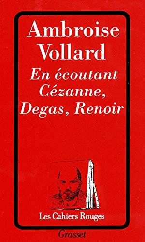 9782246167235: En écoutant Cézanne, Degas, Renoir