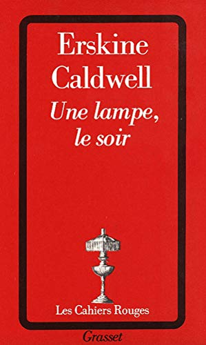 Une Lampe, le soir (Les cahiers rouges): Caldwell, Erskine