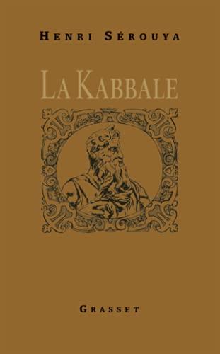 LA KABBALE , ses origines, sa psychologie: SEROUYA ( Henri