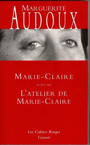 9782246200239: Marie-Claire : Suivi de L'Atelier de Marie-Claire