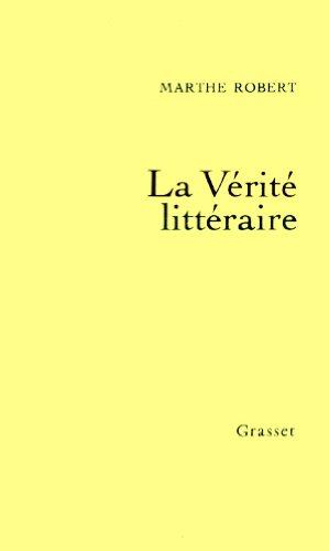 9782246249214: La verite litteraire (Livre de lectures / Marthe Robert) (French Edition)