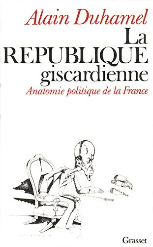 9782246251910: La République giscardienne: Anatomie politique de la France (French Edition)