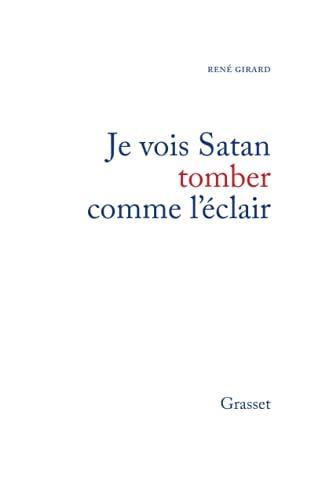 Je vois Satan tomber comme l'éclair: René Girard