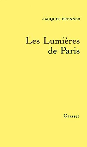 Les lumieres de Paris (French Edition): Brenner, Jacques