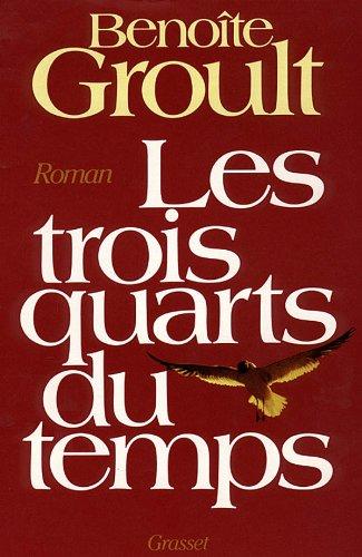 9782246288510: Les trois quarts du temps: Roman (French Edition)