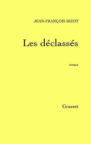 Les Déclassés (2246293723) by Bizot, Jean-François