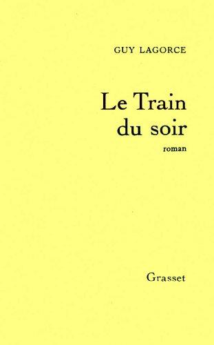 9782246304517: Le train du soir: Roman (French Edition)