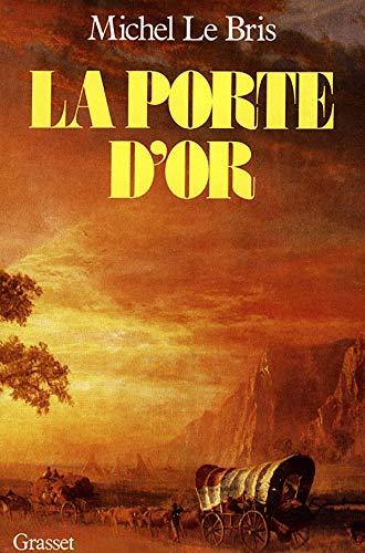 La porte d'or (French Edition): Michel Le Bris