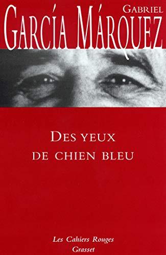Des yeux de chien bleu (French Edition) (2246314526) by Gabriel Garcia Marquez