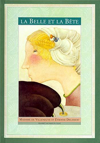 La Belle et la Bête (Grasset monsieur: Delessert, Etienne; Madame